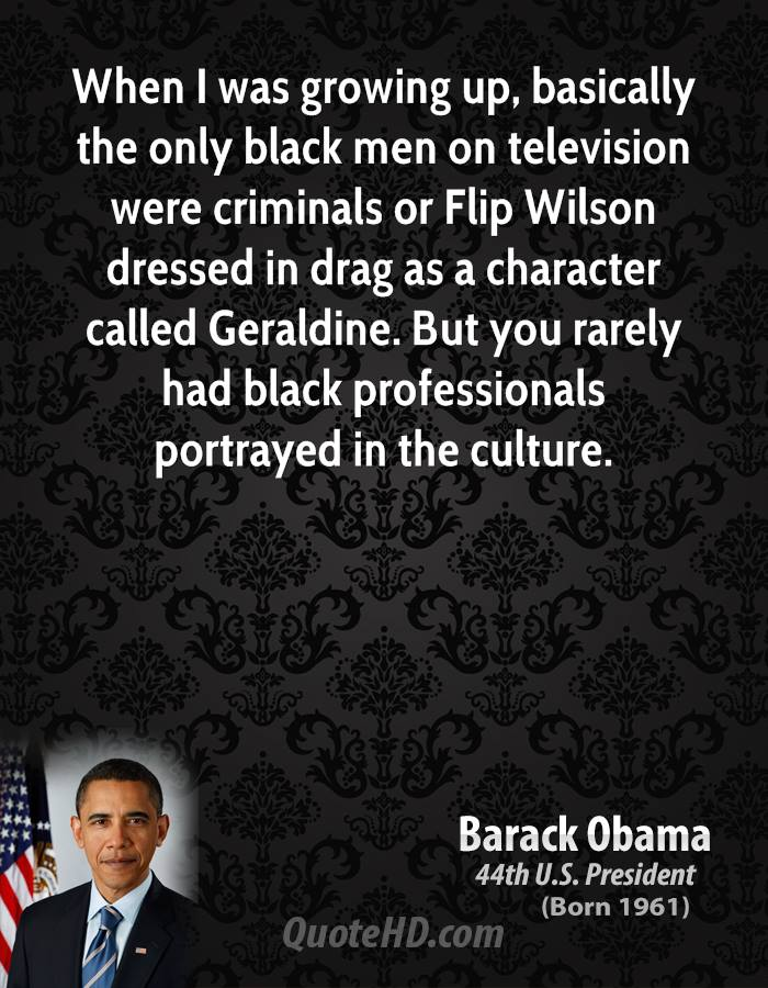 barack-obama-quote-when-i-was-growing-up-basically-the-only-black-men-on-television-were