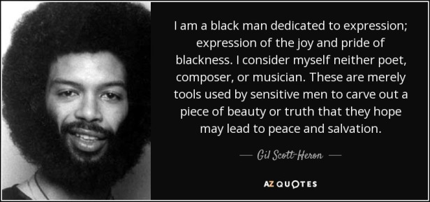 quote-i-am-a-black-man-dedicated-to-expression-expression-of-the-joy-and-pride-of-blackness-gil-scott-heron-68-68-27